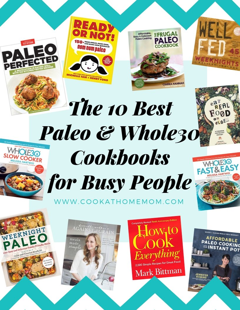 The 10 Best Whole30 Cookbooks for Busy People, images of all the cookbook covers.
